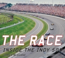 The Race : Inside the Indy 500 - eBook