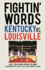 Fightin' Words : Kentucky vs. Louisville - eBook