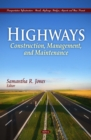 Highways : Construction, Management, and Maintenance - eBook
