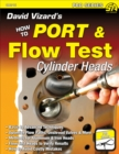 David Vizard's How to Port & Flow Test Cylinder Heads - eBook