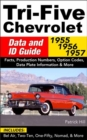 Tri-Five Chevrolet Data and ID Guide : Includes Bel Air, 210, 150, Nomad and More - Book