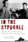 In the Struggle : A History of Politically Engaged Scholarship in California's San Joaquin Valley - Book