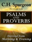 C.H. Spurgeon Devotions from Psalms and Proverbs : Derived from Morning & Evening - eBook