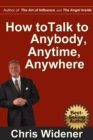 How to Talk to Anybody, Anytime, Anywhere : 3 Steps to Make Instant Connections - eBook