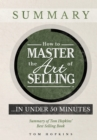 How to Master the Art of Selling ....  In Under 50 Minutes : Summary of Tom Hopkins' Best Selling Book - eBook