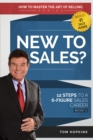 New to Sales? : 12 Steps to a 6-Figure Sales Career - eBook