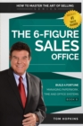 The 6-Figure Sales Office : Build a Fortune Managing Paperwork, Time and Office Systems - eBook