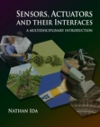 Sensors, Actuators, and their Interfaces : A multidisciplinary introduction - Book