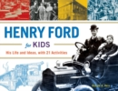 Henry Ford for Kids : His Life and Ideas, with 21 Activities - Book
