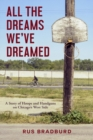 All the Dreams We've Dreamed : A Story of Hoops and Handguns on Chicago's West Side - Book