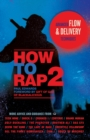 How to Rap 2 : Advanced Flow and Delivery Techniques - Book