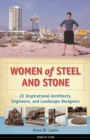 Women of Steel and Stone : 22 Inspirational Architects, Engineers, and Landscape Designers - eBook
