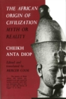 The African Origin of Civilization : Myth or Reality - eBook