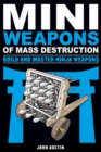 Mini Weapons of Mass Destruction 4: Build and Master Ninja Weapons - Book