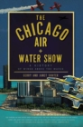 The Chicago Air and Water Show: A History of Wings above the Waves - eBook