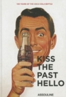 Kiss the Past Hello: 100 Years of the Coca-Cola Contour Bottle - Book