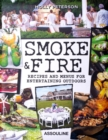 Smoke and Fire: Recipes and Menues for Entertaining Outdoors - Book