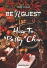 "Be R Guest: How to ""Party"" Chic - Book"