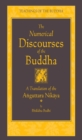 The Numerical Discourses of the Buddha : A Complete Translation of the Anguttara Nikaya - eBook
