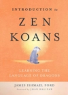 Introduction to Zen Koans : Learning the Language of Dragons - Book