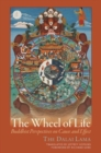 The Wheel of Life : Buddhist Perspectives on Cause and Effect - Book