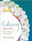 Coloring for Meditation : With Tibetan Buddhist Art - Book