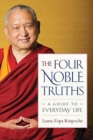 The Four Noble Truths : A Guide to Everyday Life - Book