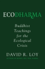 Ecodharma : Buddhist Teachings for the Ecological Crisis - eBook