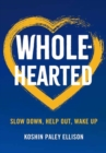 Wholehearted : Slow Down, Help Out, Wake Up - Book