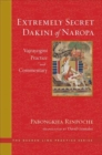 The Extremely Secret Dakini of Naropa : Vajraygogini Practice and Commentary - Book