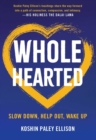 Wholehearted : Slow Down, Help Out, Wake Up - eBook