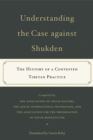 Understanding the Case Against Shukden : The History of a Contested Tibetan Practice - eBook