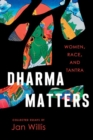 Dharma Matters : Women, Race, and Tantra - Book