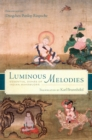 Luminous Melodies : Essential Dohas of Indian Mahamudra - eBook