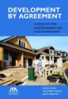 Development by Agreement : A Tool Kit for Land Developers and Local Governments - Book
