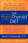 The HypoThyroid Diet : Lose Weight and Beat Fatigue in 21 Days - eBook