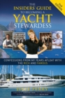 The Insiders' Guide to Becoming a Yacht Stewardess 2nd Edition : Confessions from My Years Afloat with the Rich and Famous - eBook