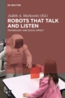 Robots that Talk and Listen : Technology and Social Impact - eBook