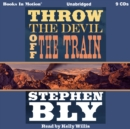 Throw the Devil Off the Train - eAudiobook