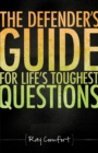 The Defender's Guide For Life's Toughest Questions - eBook