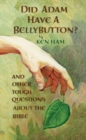 Did Adam Have a Bellybutton? : And Other Tough Questions About the Bible - eBook