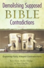 Demolishing Supposed Bible Contradictions Volume 2 : Exploring Forty Alleged Contradictions - eBook
