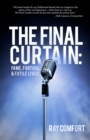 Final Curtain, The : Fame, Fortune, & Futile Lives - eBook