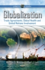 Globalization : Trade Agreements, Global Health & United Nations Involvement - Book