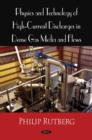 Physics and Technology of High Current Discharges in Dense Gas Media and Flows - eBook