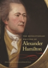 The Revolutionary Writings of Alexander Hamilton - eBook