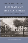 The Man and the Statesman : The Correspondence and Articles on Politics - eBook