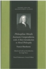 Philosophiae Moralis Institutio Compendiaria, with A Short Introduction to Moral Philosophy - eBook