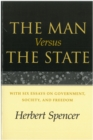 The Man Versus the State : With Six Essays on Government, Society, and Freedom - eBook
