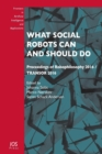 What Social Robots Can and Should Do - Book